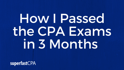 superfastcpa passed in 3 months