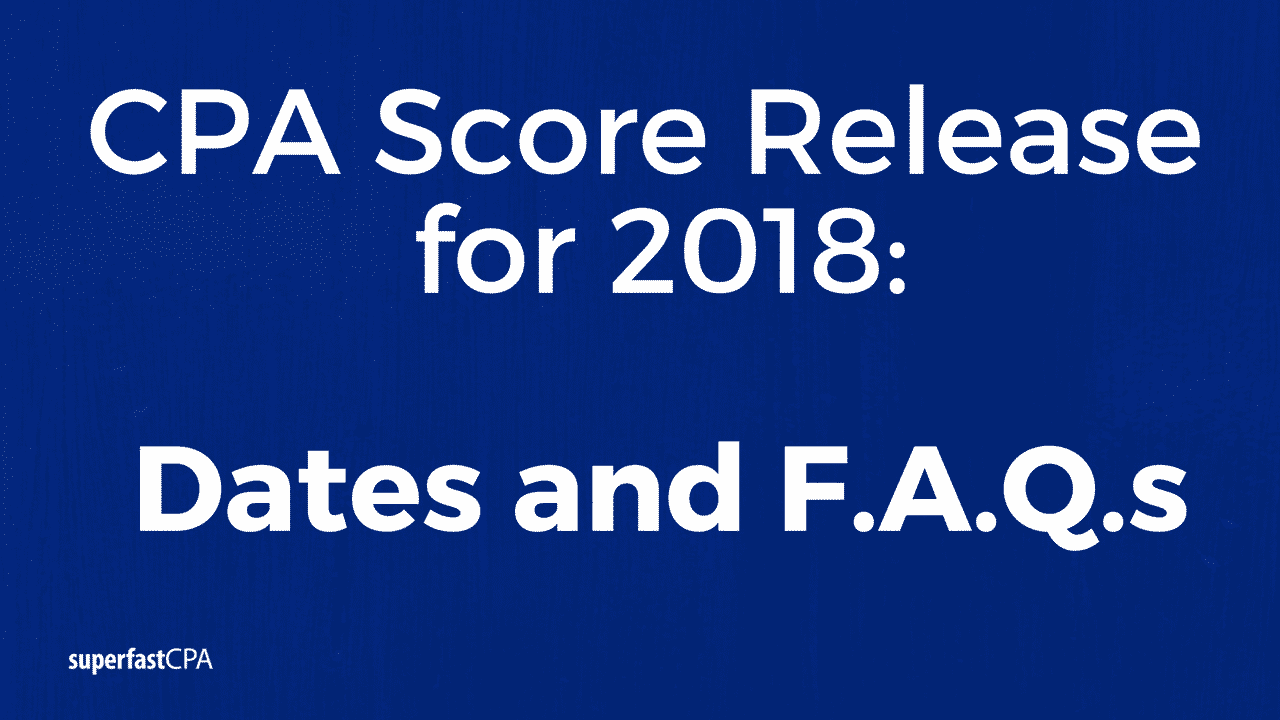 Cpa score release dates 2018 dates and frequently asked questions malvernweather Images