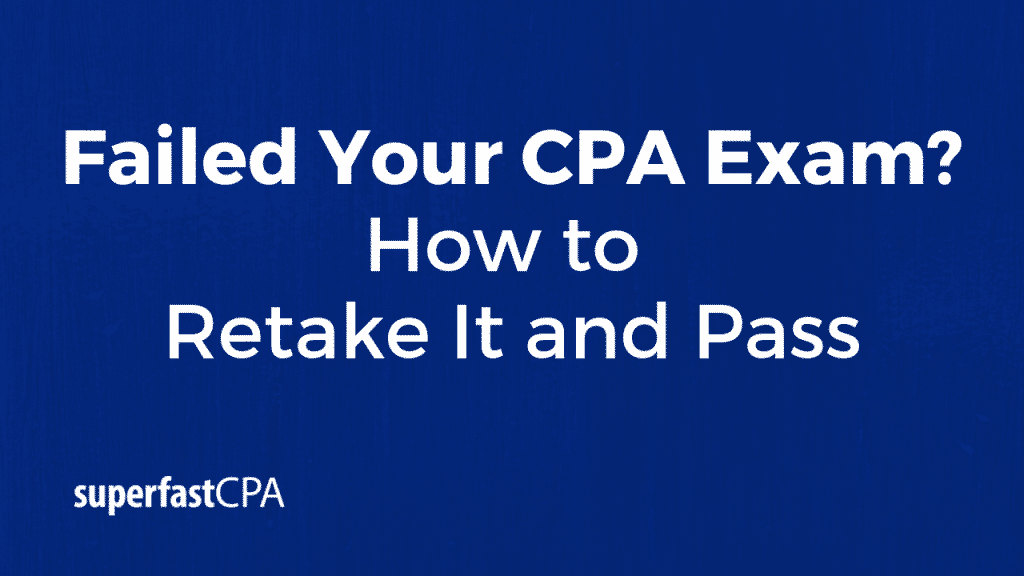failed cpa exam how to retake it and pass