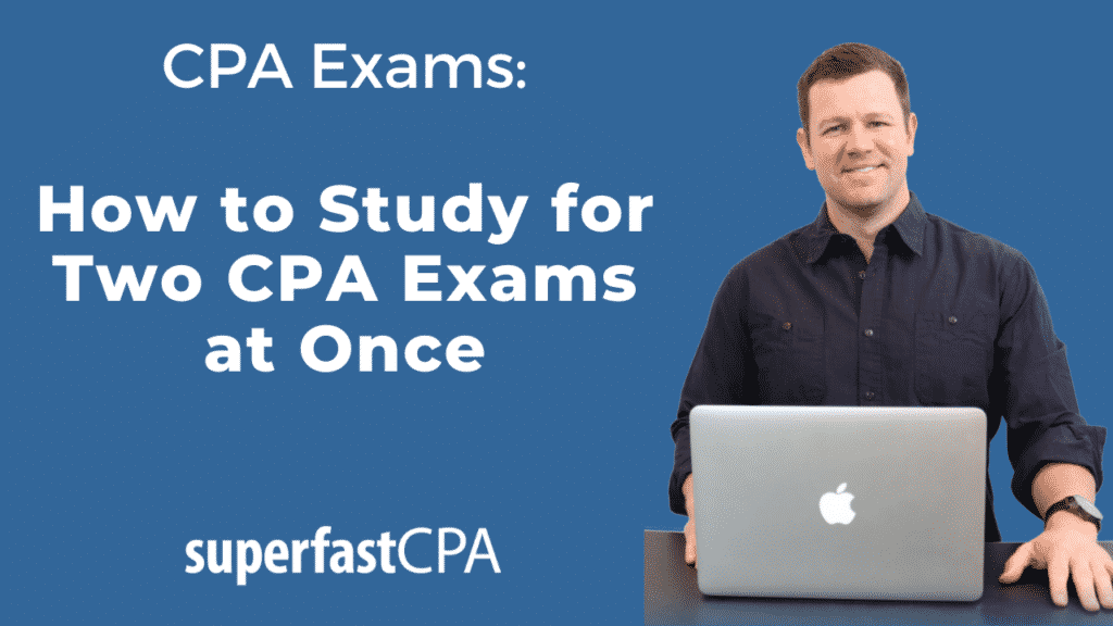 study for two cpa exams at once