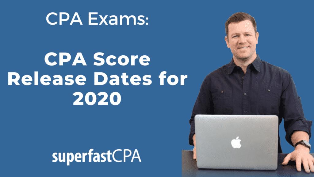 cpa score release dates 2020