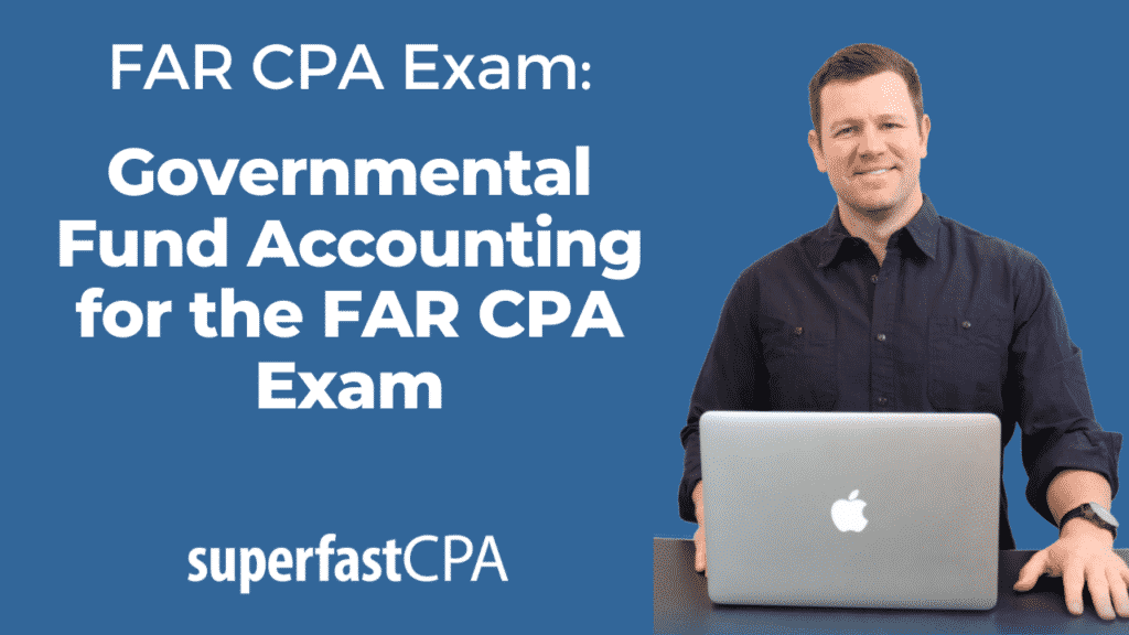 governmental fund accounting far cpa exam