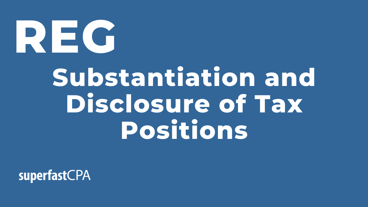 substantiation and disclosure of tax positions on the cpa exam